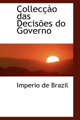 Collec O Das Decis Es Do Governo by Imperio De Brazil