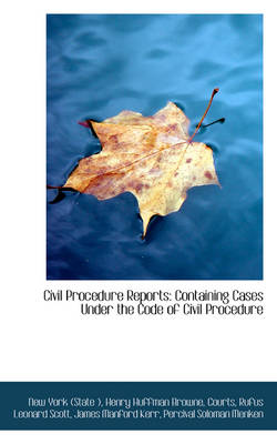 Civil Procedure Reports Containing Cases Under the Code of Civil Procedure by New York State