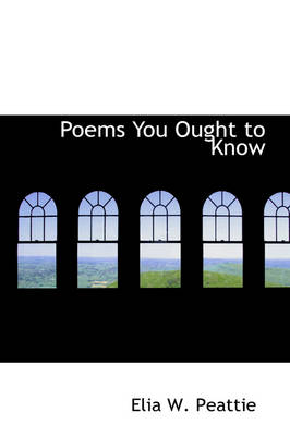 Poems You Ought to Know by Elia W Peattie