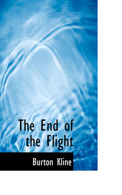 The End of the Flight by Burton Kline