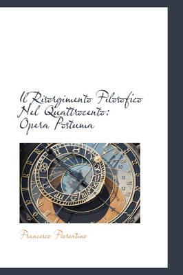 Il Risorgimento Filosofico Nel Quattrocento Opera Postuma by Francesco Fiorentino