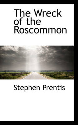 The Wreck of the Roscommon by Stephen Prentis