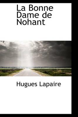 La Bonne Dame de Nohant by Hugues Lapaire