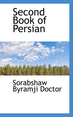 Second Book of Persian by Sorabshaw Byramji Doctor