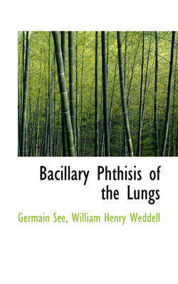 Bacillary Phthisis of the Lungs by Germain Se