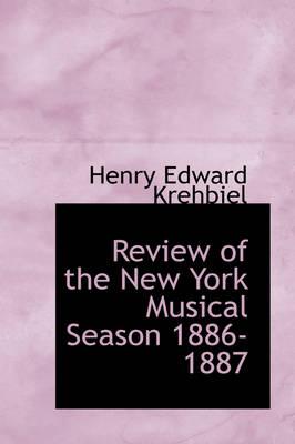 Review of the New York Musical Season 1886-1887 by Henry Edward Krehbiel