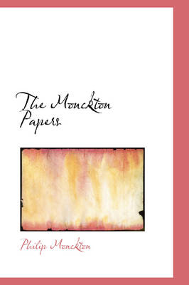 The Monckton Papers by Philip Monckton