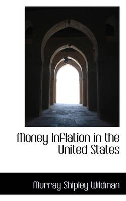 Money Inflation in the United States by Murray Shipley Wildman