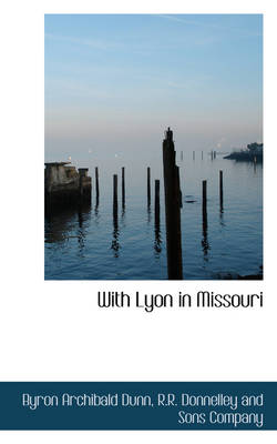 With Lyon in Missouri by Byron Archibald Dunn