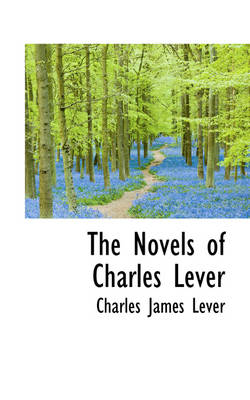 The Novels of Charles Lever by Charles Lever