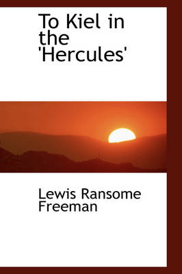 To Kiel in the 'Hercules' by Lewis Ransome Freeman