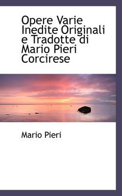 Opere Varie Inedite Originali E Tradotte Di Mario Pieri Corcirese by Mario Pieri
