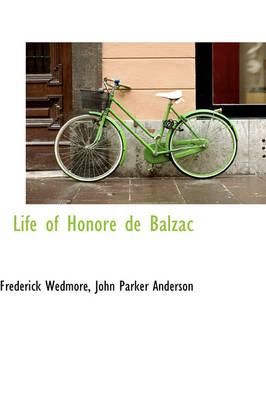 Life of Honor de Balzac by Frederick Wedmore