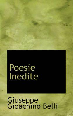 Poesie Inedite by Giuseppe Gioachino Belli