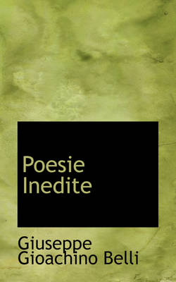 Poesie Inedite by Giuseppe Gioachino Belli