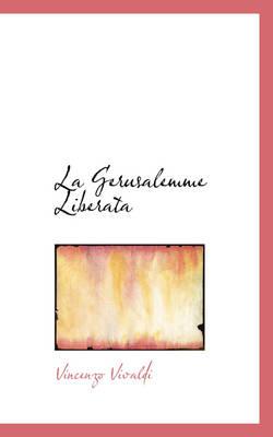 La Gerusalemme Liberata by Vincenzo Vivaldi