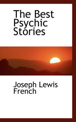 The Best Psychic Stories by Joseph Lewis French