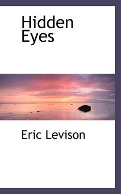 Hidden Eyes by Eric Levison