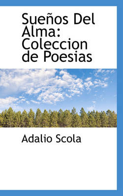 Sue OS del Alma Coleccion de Poesi as by Adalio Scola