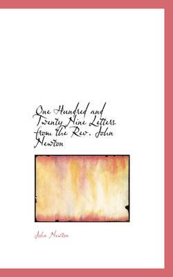 One Hundred and Twenty Nine Letters from the REV. John Newton by John, Pol Newton