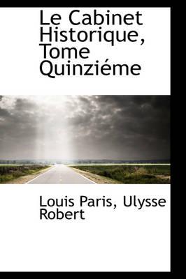 Le Cabinet Historique, Tome Quinzi Me by Louis Paris