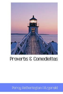Proverbs & Comediettas by Percy Hetheringt Fitzgerald