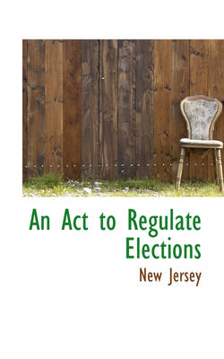 An ACT to Regulate Elections by New Jersey