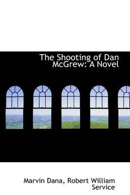 The Shooting of Dan McGrew by Marvin Dana