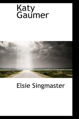 Katy Gaumer by Elsie Singmaster