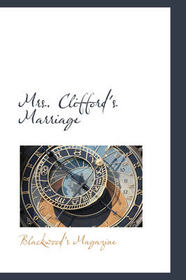 Mrs. Clifford's Marriage by Blackwood's Magazine