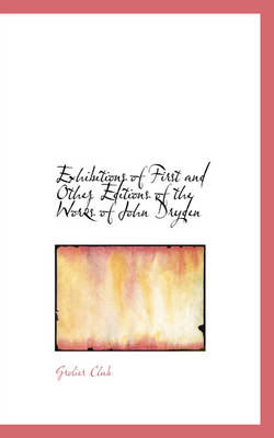 Exhibitions of First and Other Editions of the Works of John Dryden by Grolier Club
