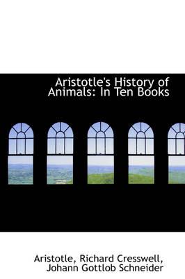 Aristotle's History of Animals In Ten Books by Aristotle