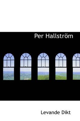 Per Hallstr M by Levande Dikt