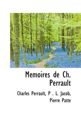 Memoires de Ch. Perrault by Charles Perrault