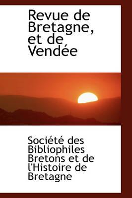 Revue de Bretagne, Et de Vend E by Bibliophiles Bretons Et De L'Histo Des Bibliophiles Bretons Et De L'Histo, Des Bibliophiles Bretons Et De L'Histo