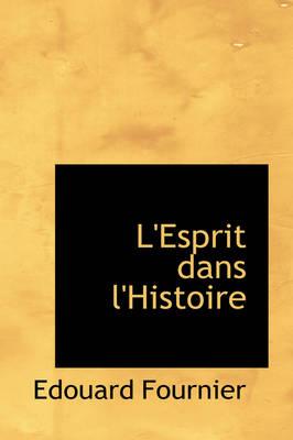 L'Esprit Dans L'Histoire by Edouard Fournier