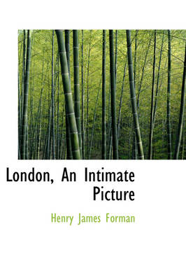 London, an Intimate Picture by Henry James Forman