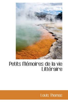 Petits M Moires de La Vie Litt Raire by Louis, (Il Thomas