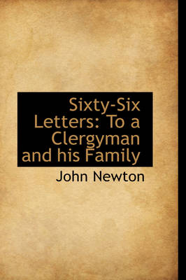 Sixty-Six Letters To a Clergyman and His Family by John, Pol Newton
