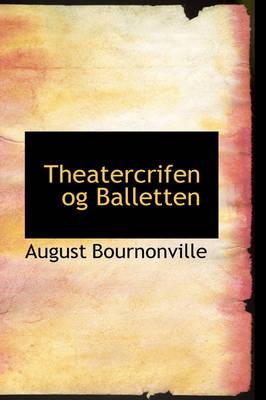 Theatercrifen Og Balletten by August Bournonville