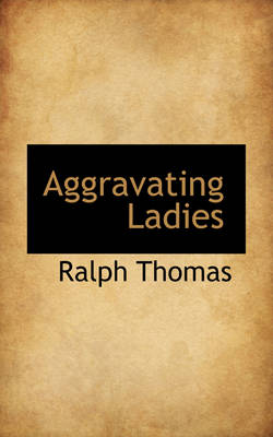 Aggravating Ladies by Ralph Thomas