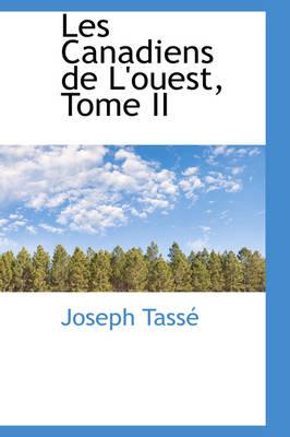 Les Canadiens de L'Ouest, Tome II by Joseph Tass