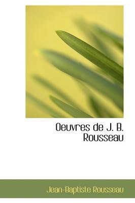 Oeuvres de J. B. Rousseau by Jean-Baptiste Rousseau