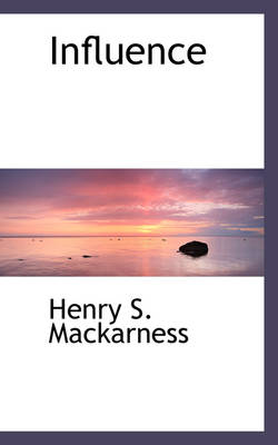 Influence by Henry S Mackarness