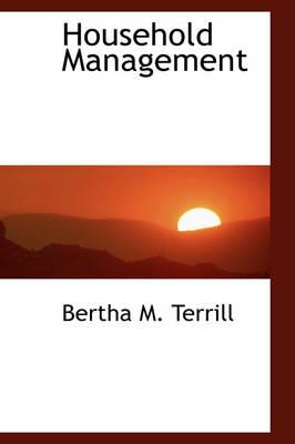 Household Management by Bertha M Terrill
