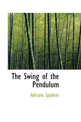 The Swing of the Pendulum by Adriana Spadoni