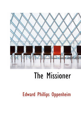 The Missioner by E Phillips Oppenheim
