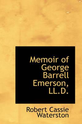 Memoir of George Barrell Emerson, LL.D. by Robert Cassie Waterston