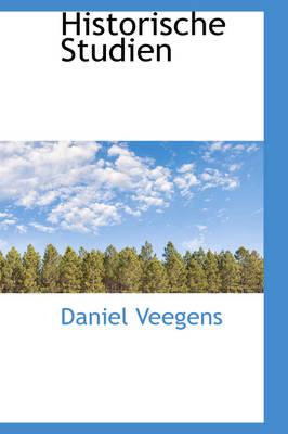 Historische Studien by Daniel Veegens