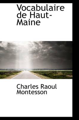 Vocabulaire de Haut-Maine by Charles Raoul Montesson